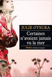 julie-otsuka-certaines-n-avaient-jamais-vu-la-mer-liseuses-de-bordeaux