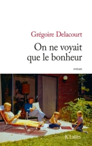 gregoire-delacourt-on-ne-voyait-que-le-bonheur-liseuses-de-bordeaux