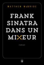 matthew-mcbride-frank-sinatra-dans-un-mixeur-liseuses-de-bordeaux
