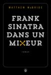 frank-sinatra-dans-un-mixeur-matthew-mcbride-liseuses-de-bordeaux