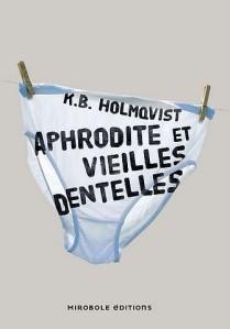 k-b-holmqvist-aphrodite-et-vieilles-dentelles-liseuses-de-bordeaux