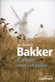 Là-haut, tout est calme de Gerbrand Bakker