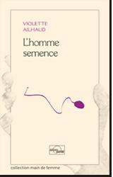 homme-semence-violette-Ailhaud-liseuses-de-bordeaux