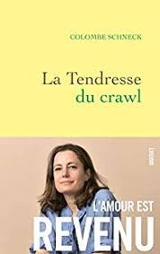 La tendresse du crawl, de Colombe Schneck