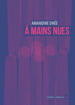 A mains nues d'Amandine Dhée