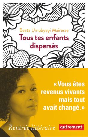Tous tes enfants dispersés, de Beata Umubyeyi Mairesse